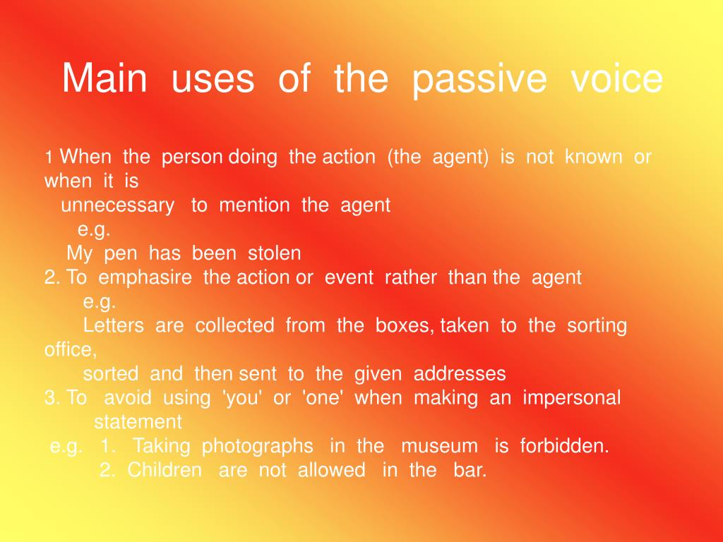 Main  uses  of  the  passive  voice