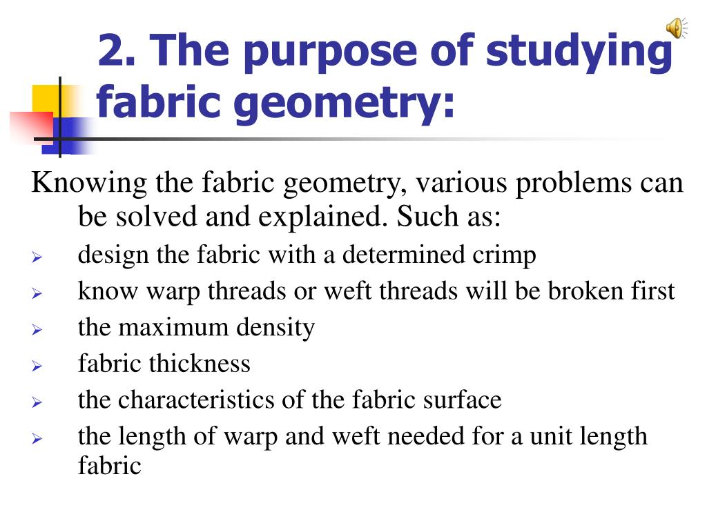2. The purpose of studying fabric geometry: