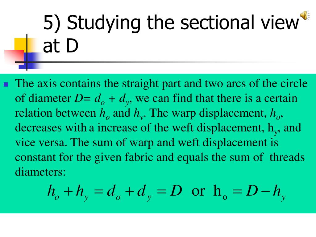 5) Studying the sectional view at D
