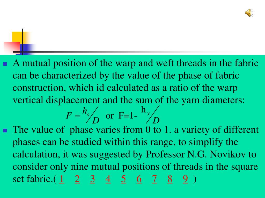 A mutual position of the warp and weft threads in the fabric can be characterized by the value of the phase of fabric construction, which id calculated as a ratio of the warp vertical displacement and the sum of the yarn diameters: