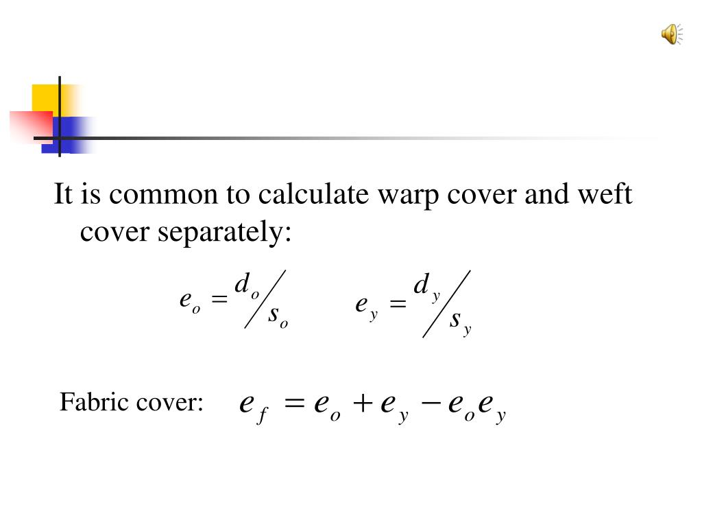 It is common to calculate warp cover and weft cover separately: