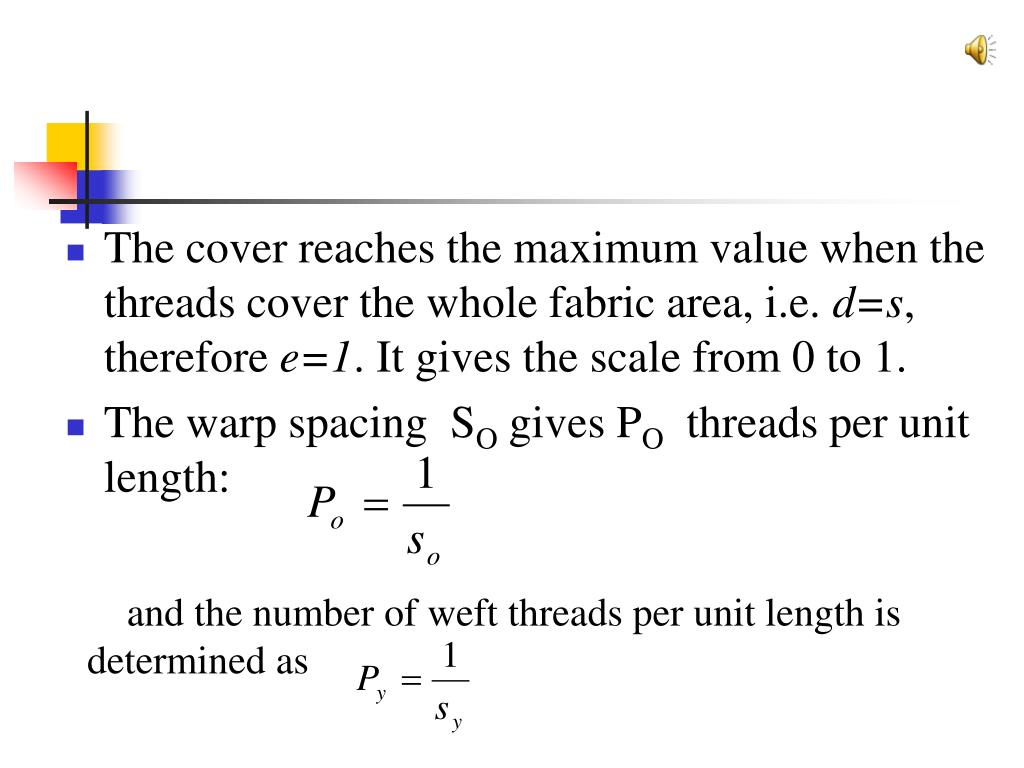 The cover reaches the maximum value when the threads cover the whole fabric area, i.e.