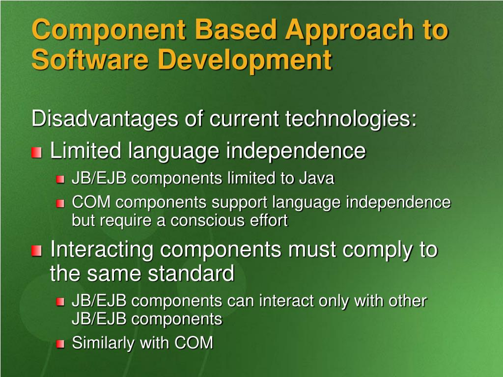 Component Based Approach to Software Development