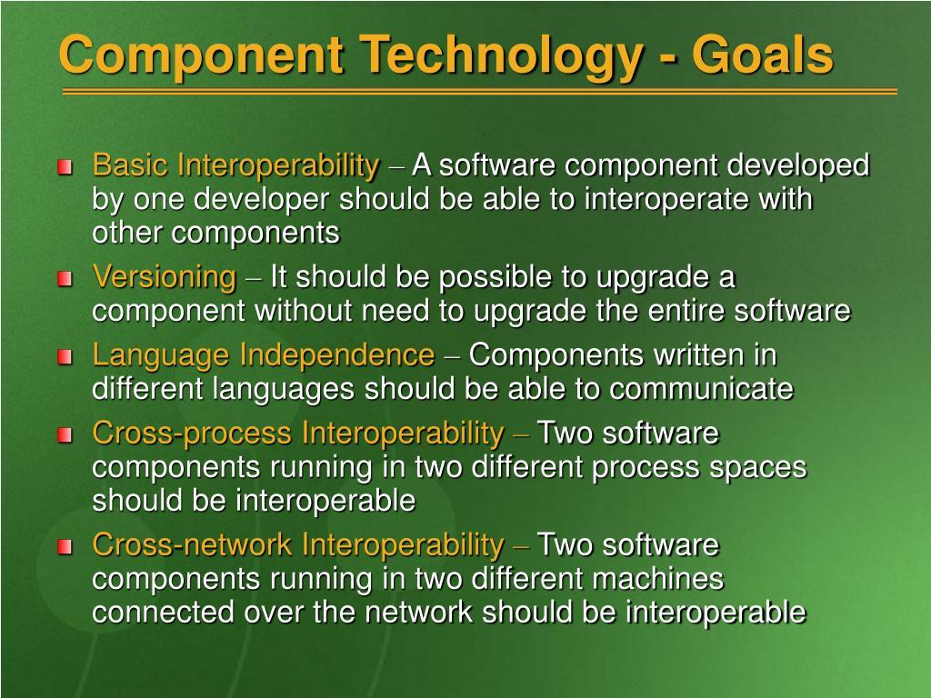 Component Technology - Goals