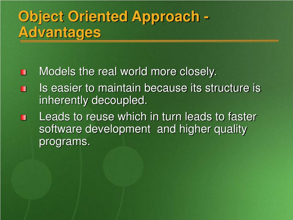 Object Oriented Approach - Advantages