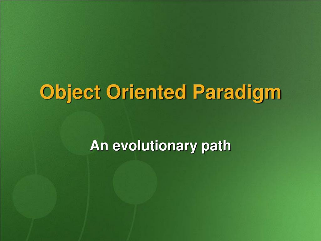 Object Oriented Paradigm