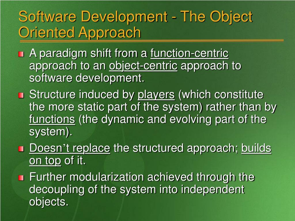 Software Development - The Object Oriented Approach
