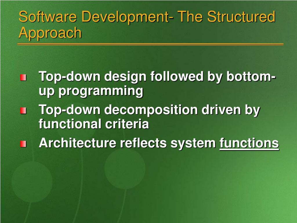 Software Development- The Structured Approach