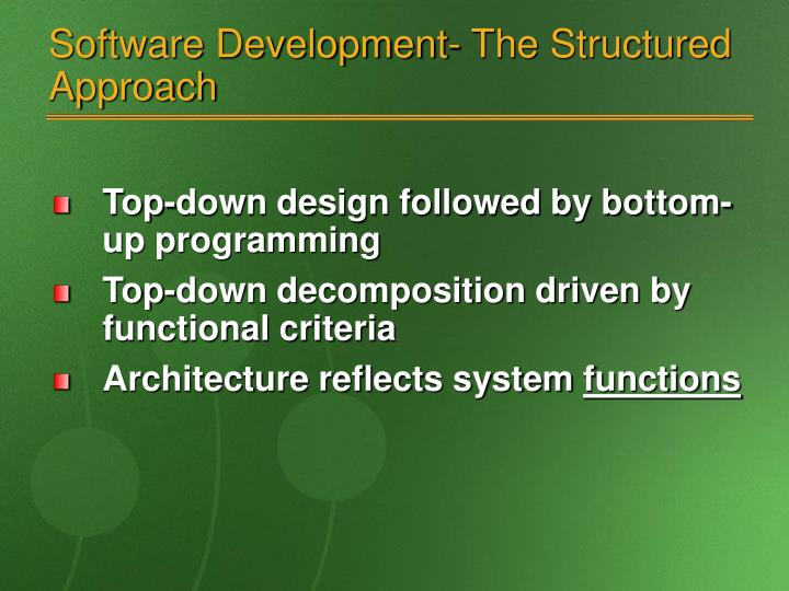 Software development the structured approach