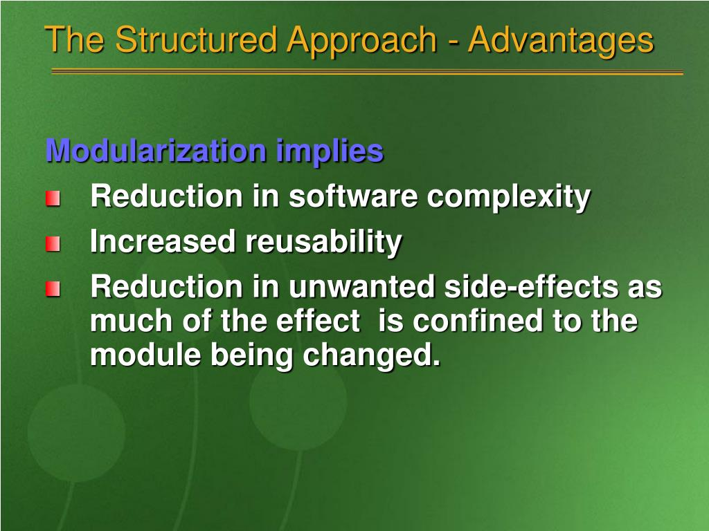 The Structured Approach - Advantages