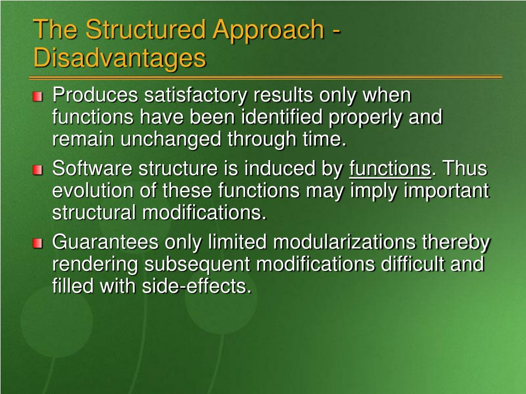 The Structured Approach - Disadvantages