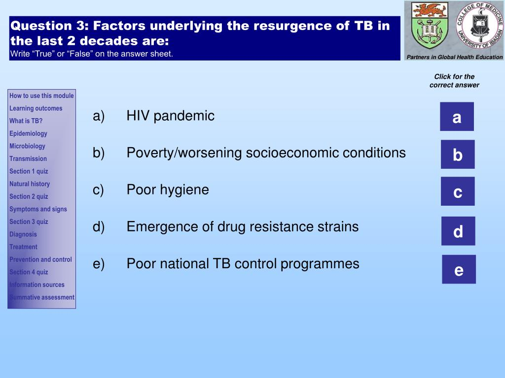 Question 3: Factors underlying the resurgence of TB in the last 2 decades are: