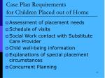 case plan requirements for children placed out of home