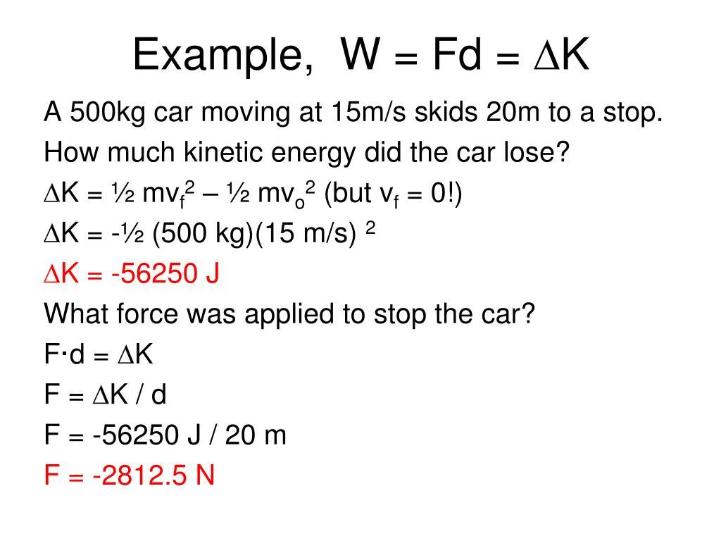 Example,  W = Fd =