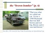 the brown bomber p 6