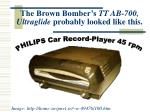 the brown bomber s tt ab 700 ultraglide probably looked like this