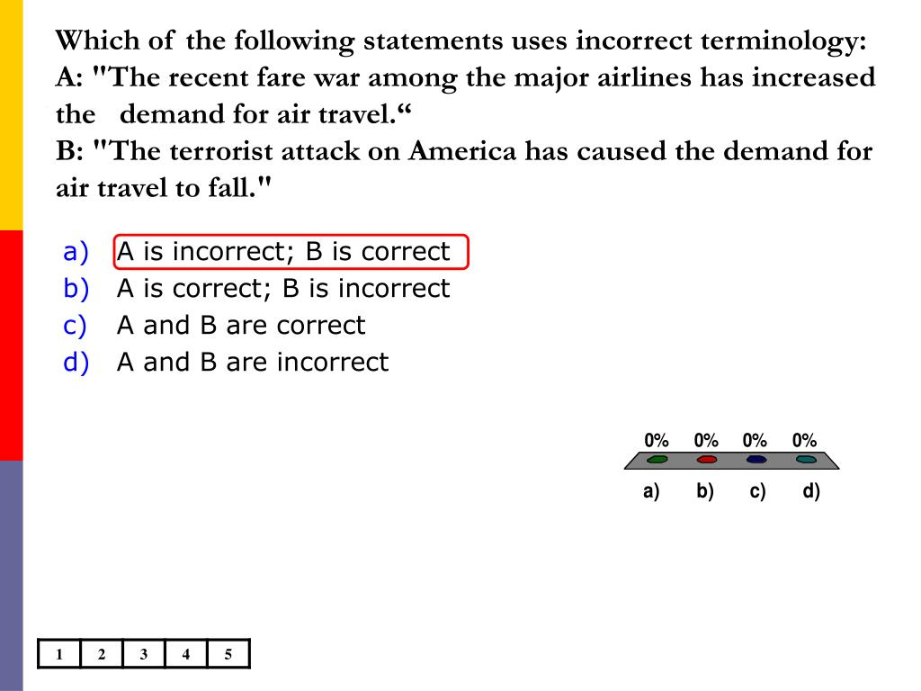 Which of the following statements uses incorrect terminology:
