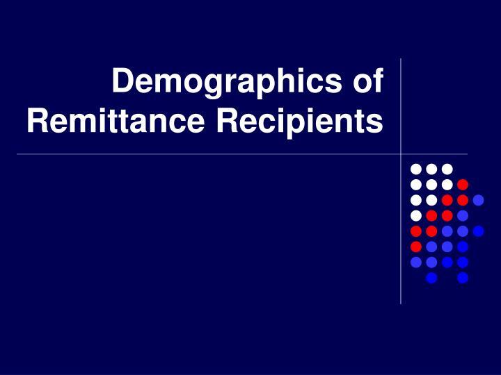 Demographics of remittance recipients