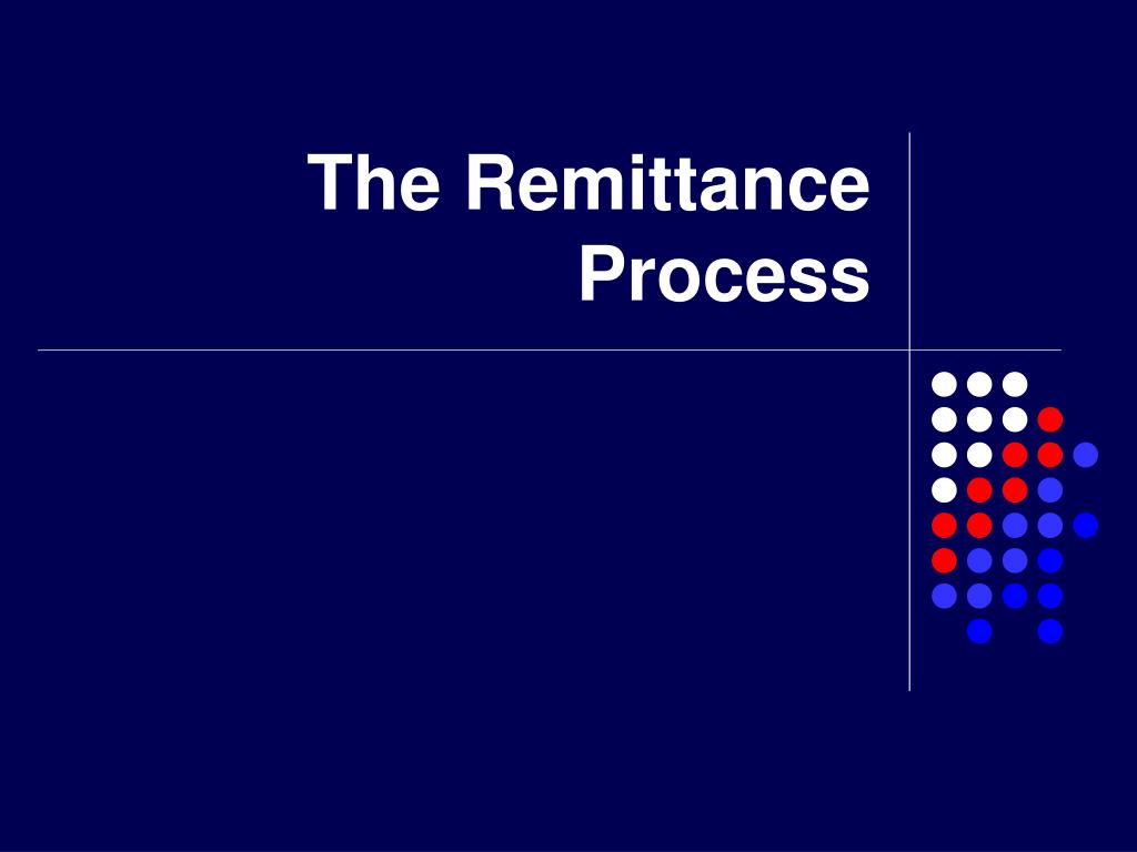 The Remittance Process