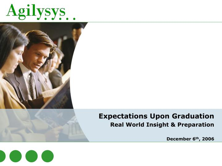 Expectations upon graduation real world insight preparation december 6 th 2006