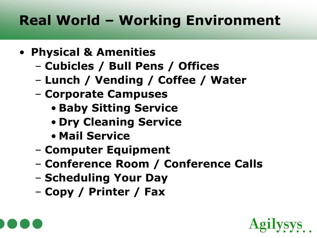 Real World – Working Environment