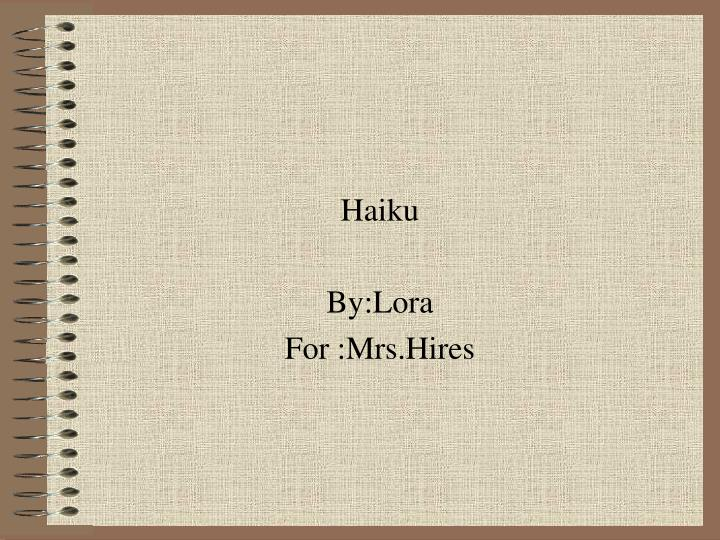 Haiku by lora for mrs hires