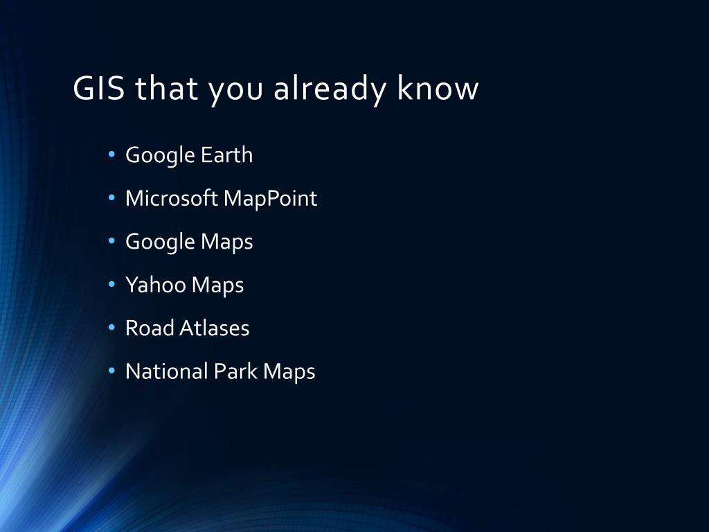 GIS that you already know