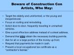 beware of construction con artists who may