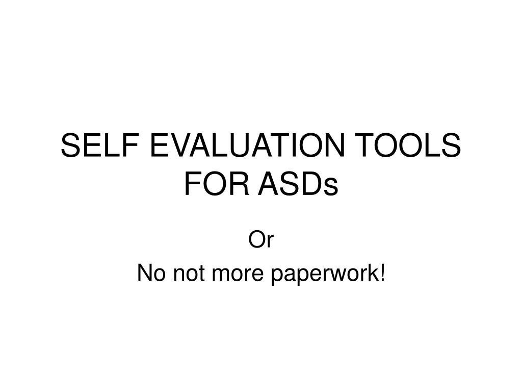 self evaluation tools for asds l.