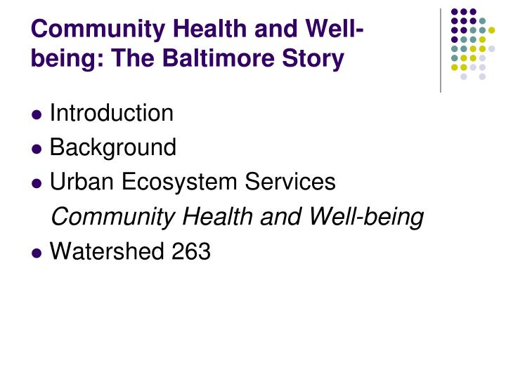 Community health and well being the baltimore story