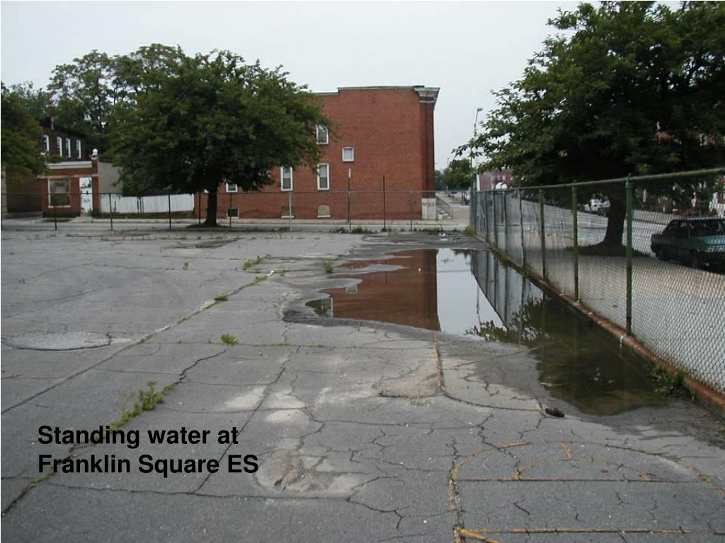 Standing water at Franklin Square ES