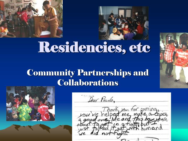 Residencies etc