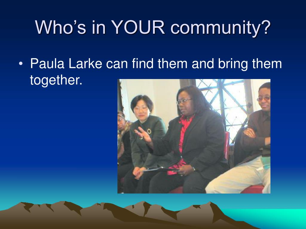 Who's in YOUR community?
