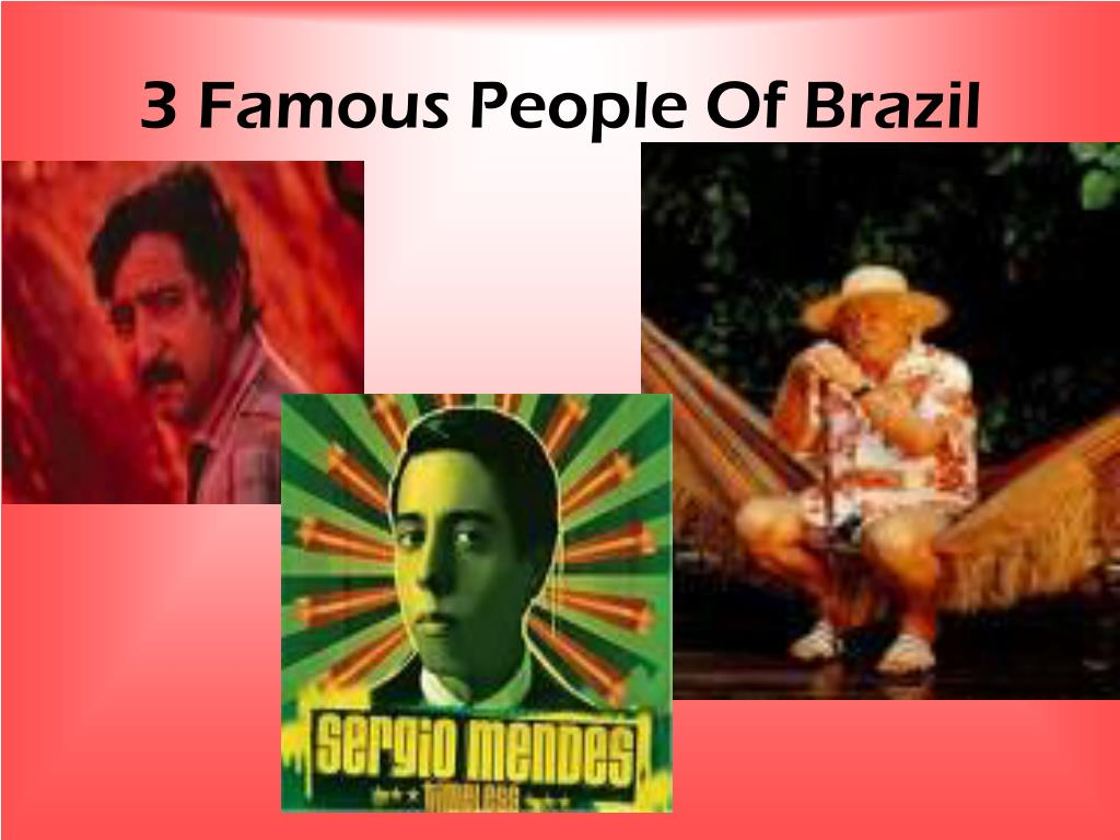 3 Famous People Of Brazil