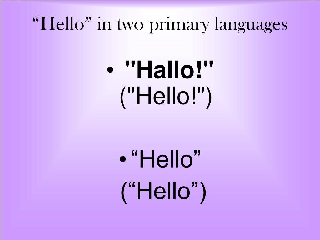 """""""Hello"""" in two primary languages"""