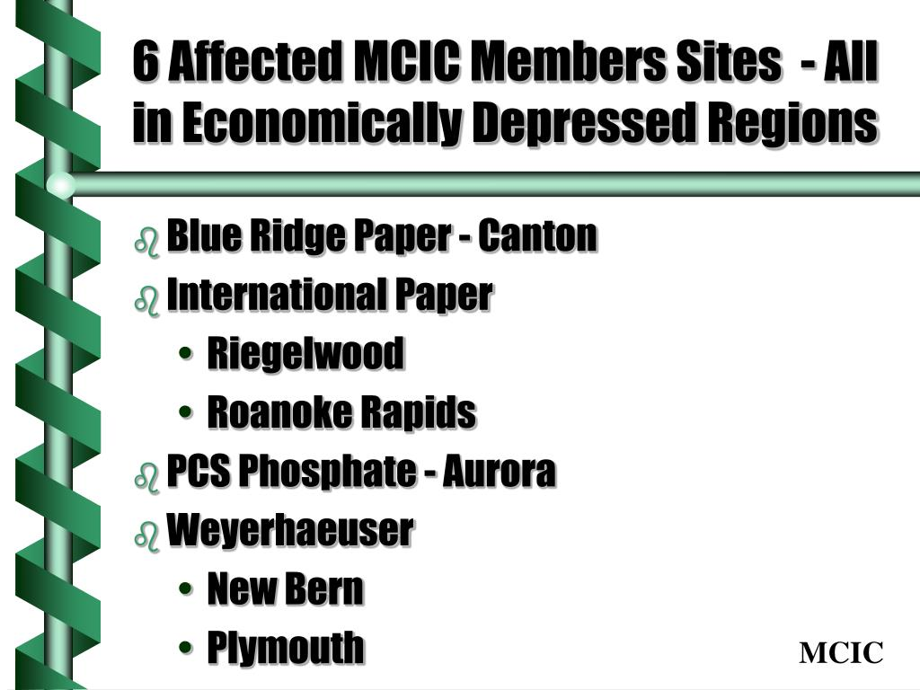 6 Affected MCIC Members Sites  - All in Economically Depressed Regions