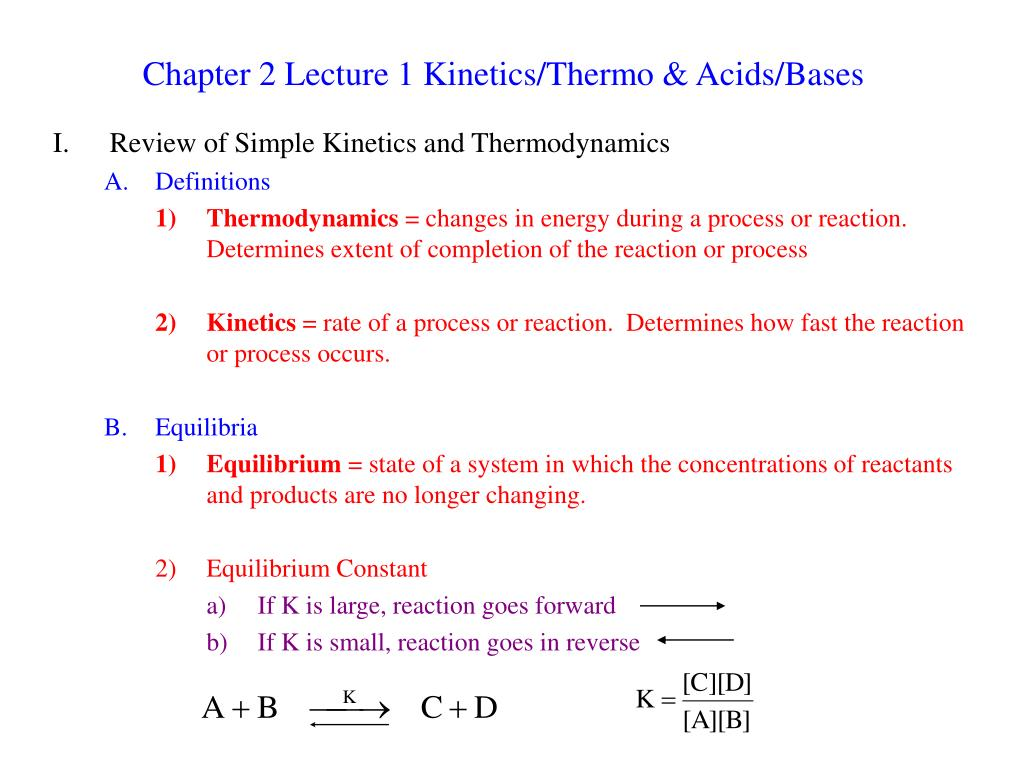 Chapter 2 Lecture 1 Kinetics/Thermo & Acids/Bases
