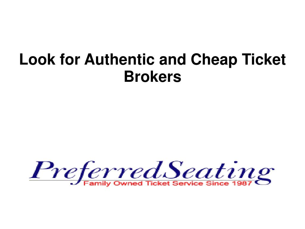 look for authentic and cheap ticket brokers l.