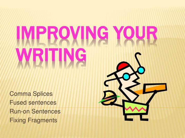 Comma splices fused sentences run on sentences fixing fragments