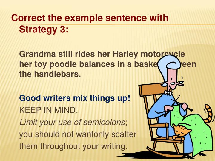 Correct the example sentence with Strategy 3: