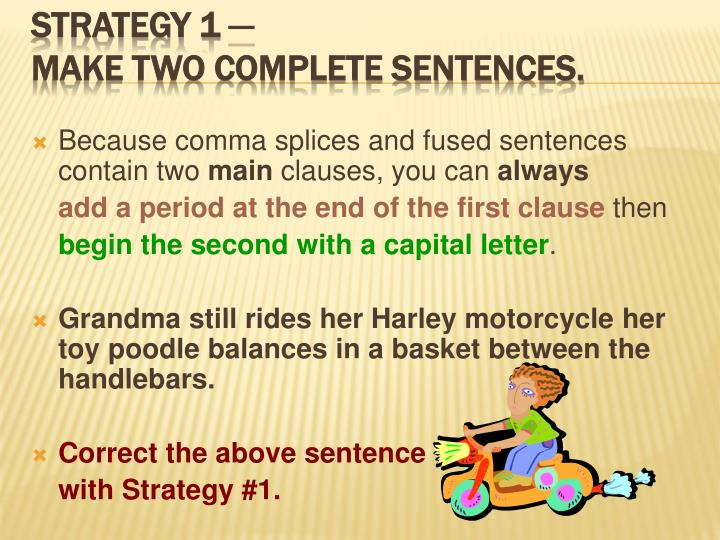 Because comma splices and fused sentences contain two