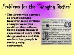 problems for the swinging sixties