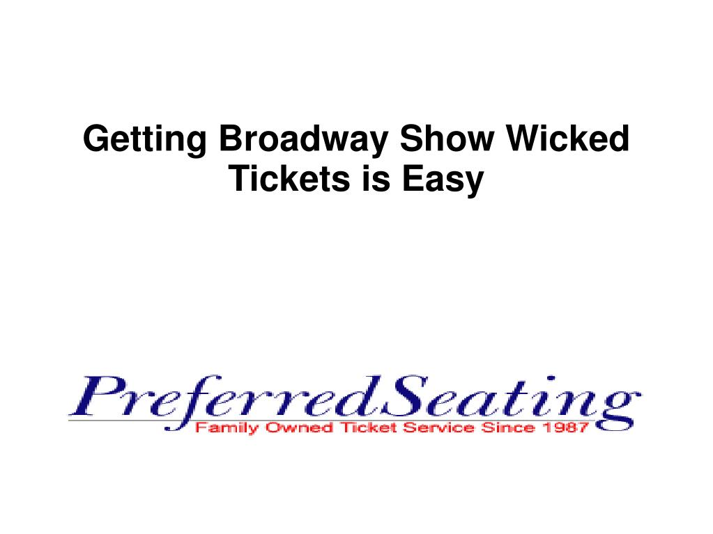 getting broadway show wicked tickets is easy l.