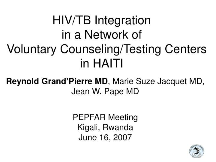 Hiv tb integration in a network of voluntary counseling testing centers in haiti