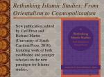 rethinking islamic studies from orientalism to cosmopolitanism