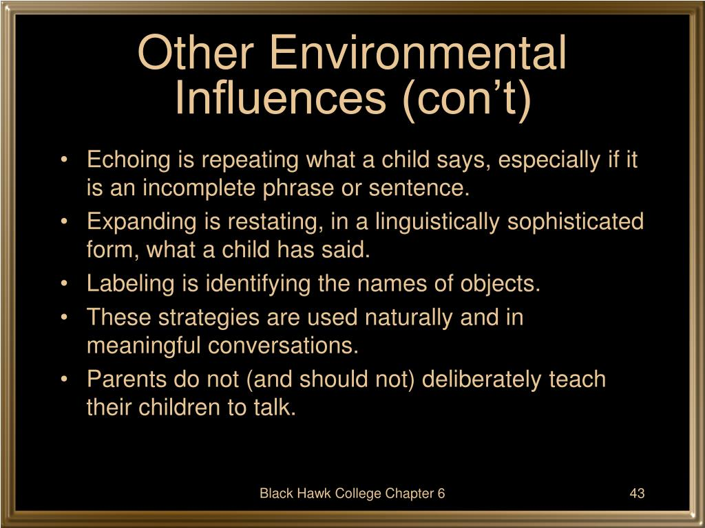 Other Environmental Influences (con't)