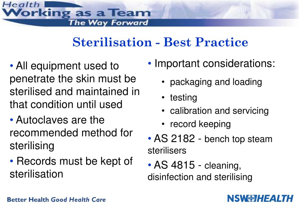 All equipment used to penetrate the skin must be sterilised and maintained in that condition until used