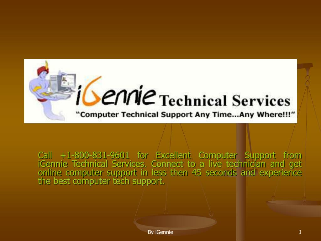 Call +1-800-831-9601 for Excellent Computer Support from iGennie Technical Services. Connect to a live technician and get online computer support in less then 45 seconds and experience the best computer tech support.