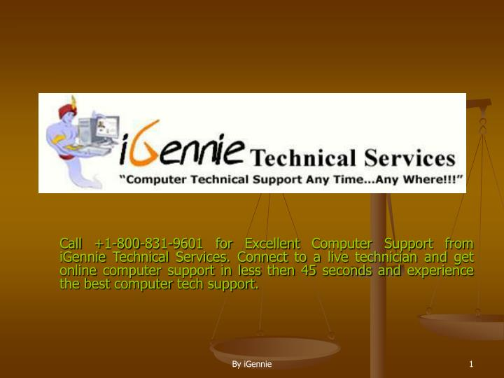 Call +1-800-831-9601 for Excellent Computer Support from iGennie Technical Services. Connect to a li...