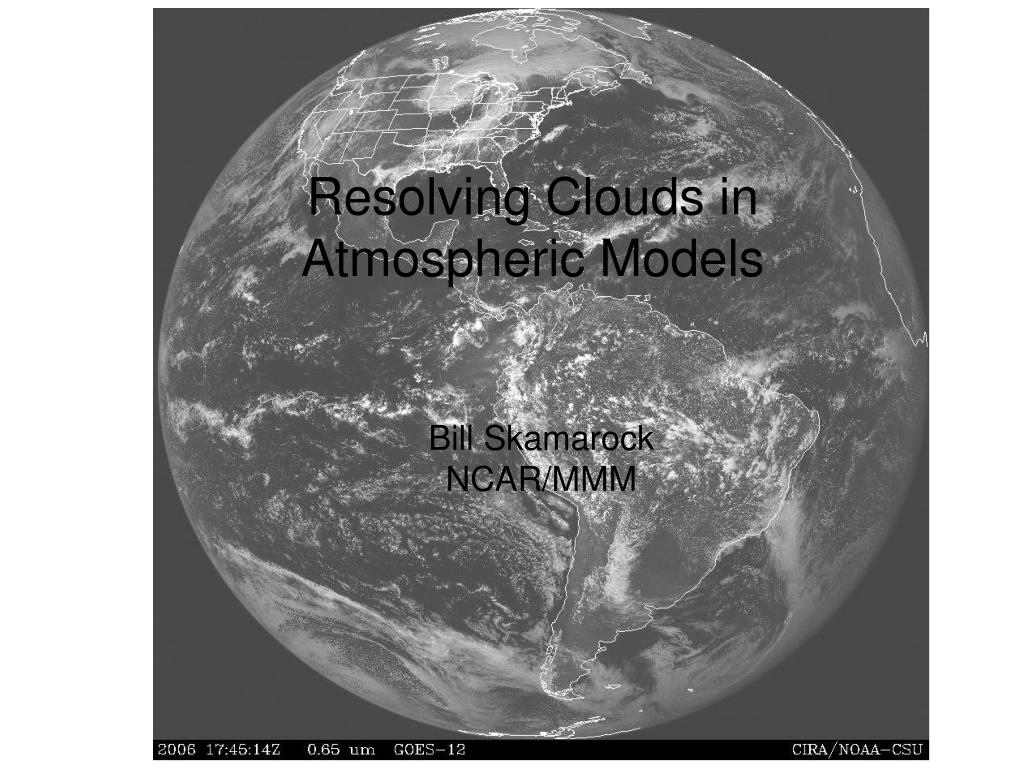resolving clouds in atmospheric models l.